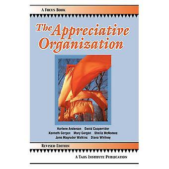 The Appreciative Organization by Anderson & Harlene