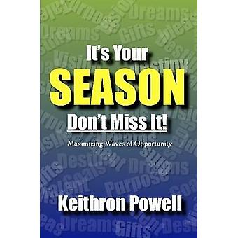 Its Your SEASON Dont Miss It by Powell & Keithron
