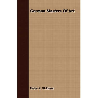 German Masters of Art by Dickinson & Helen A.