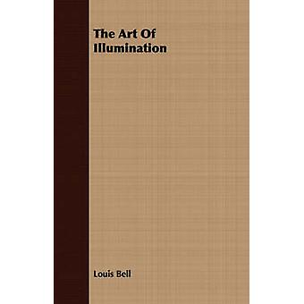 The Art Of Illumination by Bell & Louis