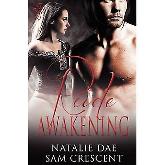 Rude Awakening by Dae & Natalie