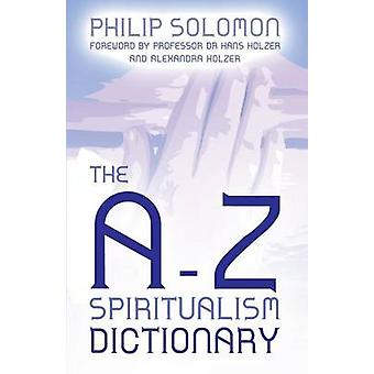 The AZ Spiritualism Dictionary by Solomon & Philip
