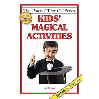 Kids Magical Activities by Egan & Cecilia