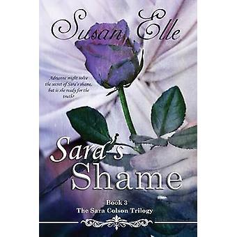 Saras Shame The Sara Colson Trilogy by Elle & Susan