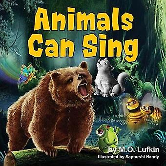 Animals Can Sing A Forest Animal Adventure and Childrens Picture Book by Lufkin & M.O.