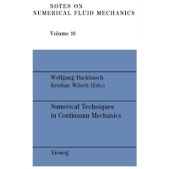 Numerical Techniques in Continuum Mechanics  Proceedings of the Second GAMMSeminar Kiel January 17 to 19 1986 by Hackbusch & Wolfgang