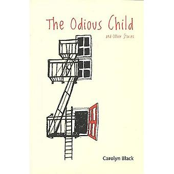 Odious Child - & Other Stories by Carolyn Black - 9780889712546 Book