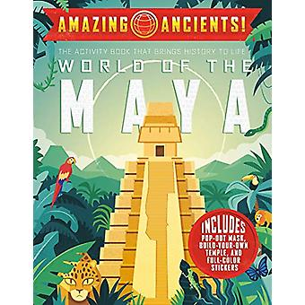 Amazing Ancients! World of the Maya by Elaine A. Kule - 9780593093061