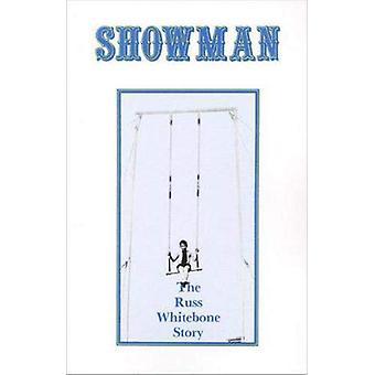 Showman - The Russ Whitebone Story by Russ Whitebone - 9780864920881 B
