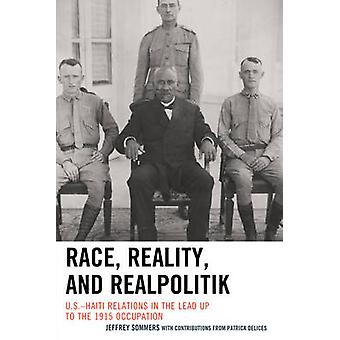 Race - Reality - og Realpolitik - Usa-Haiti Relationer i Lead Up