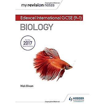 Mine revisjonsnotater - Edexcel International GCSE (9-1) Biologi av Nick D