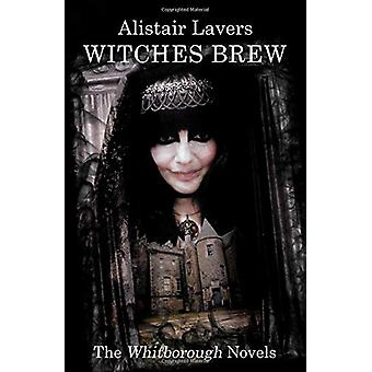 Hekse Brew - The Whitborough Romaner af Alistair Lavers - 97817890158