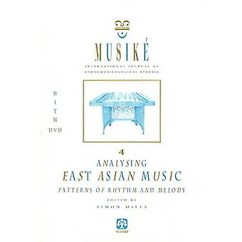 Musike 4 - Analysing East Asian Music - Patterns of Rhythm & Melody by