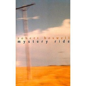 Mystery Ride by Robert Boswell - 9780704380158 Book