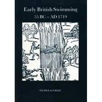 Early British Swimming - 55 B.C.-1719 A.D. by Nicholas Orme - 9780859