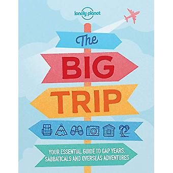 The Big Trip by Lonely Planet - 9781788681292 Book