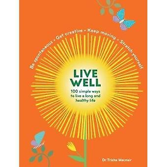 Live Well by Trisha Macnair