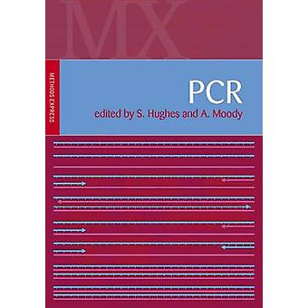 PCR - Methods Express by Simon Hughes - Adrian Moody - 9781904842286 B