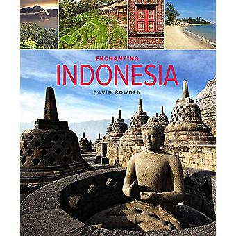 Enchanting Indonesia (2nd edition) by David Bowden - 9781912081851 Bo