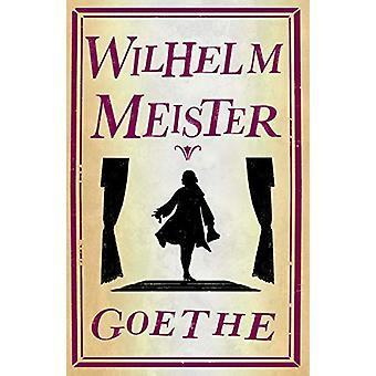 Wilhelm Meister door Johann Wolfgang Goethe - 9781847498458 Boek