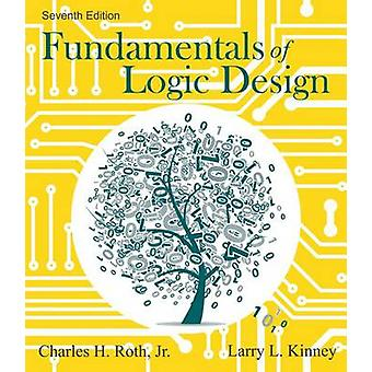 Fundamentals of Logic Design by Charles Roth Jnr. - 9781133628477 Book