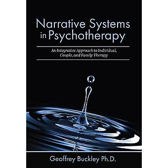Narrative Systems in Psychotherapy - An Integrative Approach to Indivi