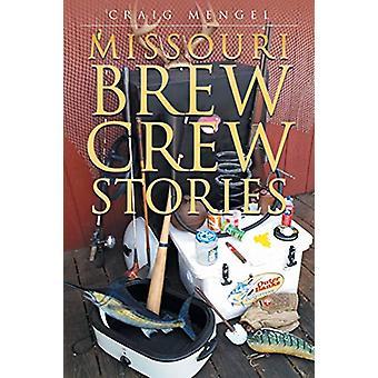 Missouri Brew Crew Stories by Craig Mengel - 9781682137369 Book
