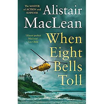 When Eight Bells Toll by Alistair MacLean - 9780008337391 Book