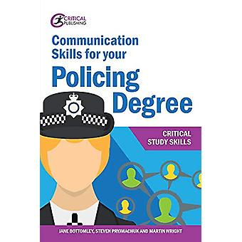 Communication Skills for your Policing Degree by Jane Bottomley - 978