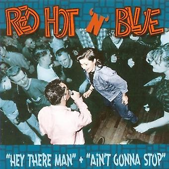 Red Hot 'N' Blue - Hey There Man + Ain't Gonna Stop [CD] USA import