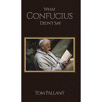 What Confucius Didnt Say by Pallant & Tom