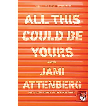 All This Could Be Yours door Jami Attenberg & Attenberg