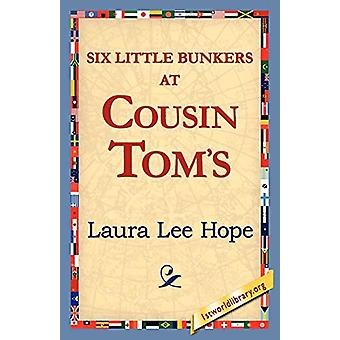 Six Little Bunkers at Cousin Tom's by Laura Lee Hope - 9781421818955