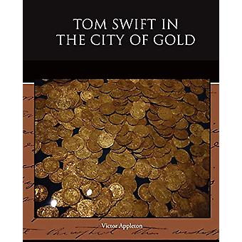 Tom Swift in the City of Gold by Victor II Appleton - 9781438526584 B