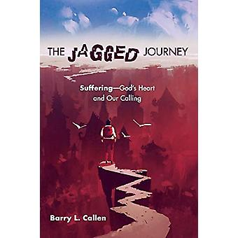 The Jagged Journey by Barry L Callen - 9781532639739 Book