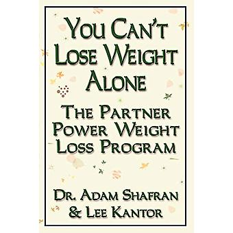 You Can'T Lose Weight Alone - The Partner Power Weight Loss Program by