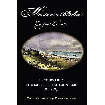 Maria Von Blucher's Corpus Christi - Letters from the South Texas Fron