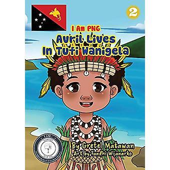 Avril Lives In Tufi Wanigela by Gretel Matawan - 9781925863345 Book