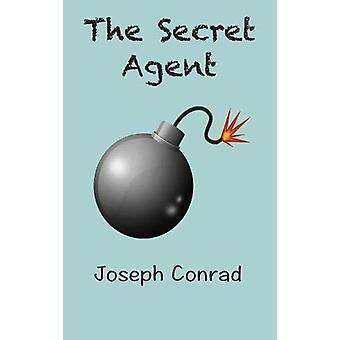 The Secret Agent - a Simple Tale by Joseph Conrad - 9781950330324 Book