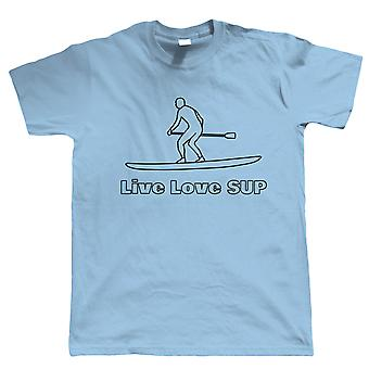 Live Love Sup, Mens T-Shirt - Stand Up Paddle Boarding Clothing Gift For Him