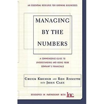 Managing By The Numbers by Chuck KremerJohn CaseRon Rizzuto