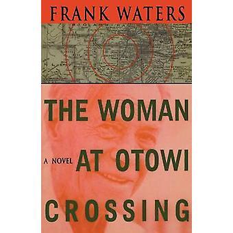 De vrouw bij Otowi Crossing door Frank Waters