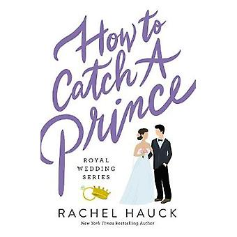 How to Catch a Prince 3 Royal Wedding Series
