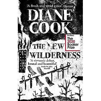 The New Wilderness SHORTLISTED FOR THE BOOKER PRIZE 2020