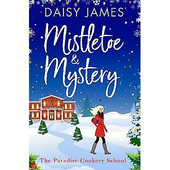 Mistletoe  Mystery Paradise Cookery School 3 The Paradise Cookery School