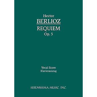 Requiem Op.5 Vocal score by Berlioz & Hector