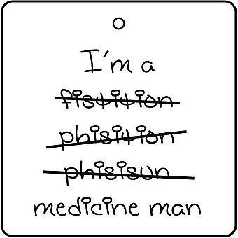 I'm A Physician, Medicine Man Car Air Freshener