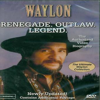 Waylon Jennings - Waylon-Renegade Outlaw Legend [DVD] USA import