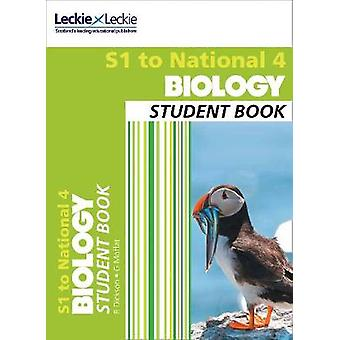 Secondary Biology - S1 to National 4 Student Book by Billy Dickson - G