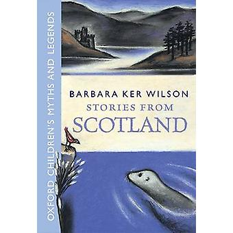 Stories from Scotland by Barbara Ker Wilson - 9780192736628 Book